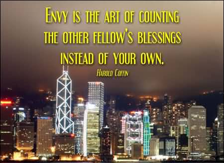 envy-is-the-art-of-counting-the-other-fellows-blessings-instead-of-your-own